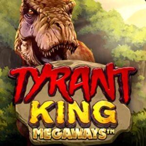 tyrant king megaways slots
